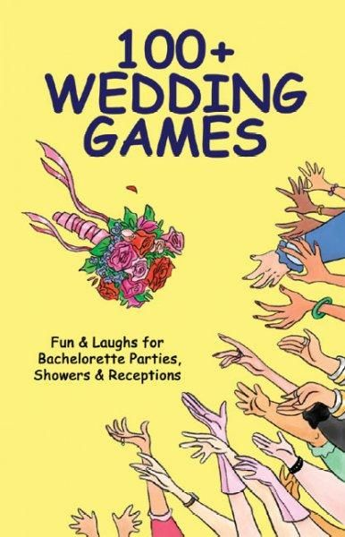 100+ Wedding Games: Fun & Laughs for Bachelorette Parties, Showers & Receptions
