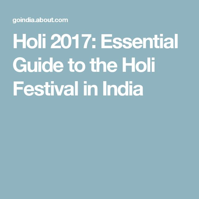 Holi 2017: Essential Guide to the Holi Festival in India