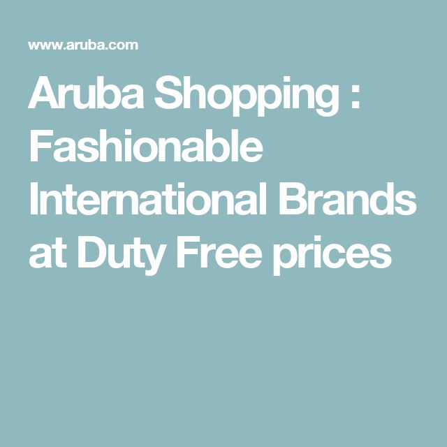 Aruba Shopping : Fashionable International Brands at Duty Free prices