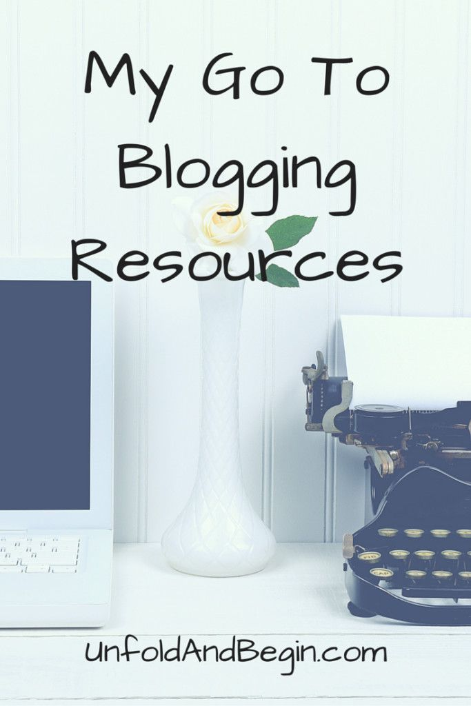My Go To Blog Resources - Unfold and Begin