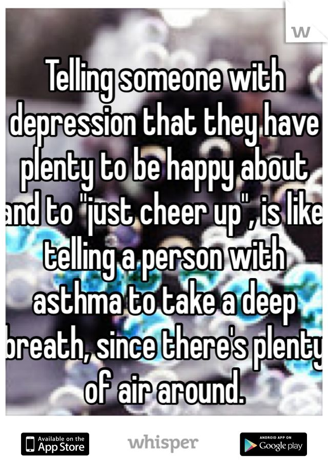 Telling Someone With Depression That They Have Plenty To