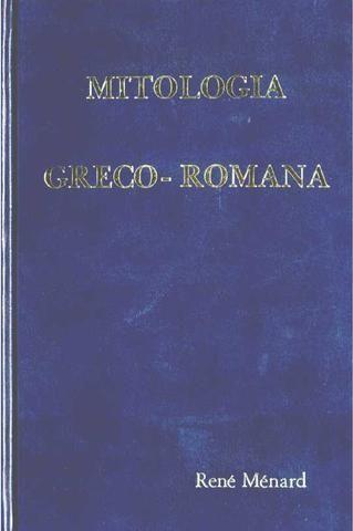 Rene menard mitologia greco romana volume 1