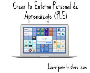 He creado mi propio Entorno Personal de Aprendizaje (PLE) utilizando aplicaciones que me sugieren compañeros de trabajo, estudiantes y los que me recomiendan a través de la web los blogs y maestros…