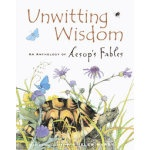 Children's Books that Make Great Graduation Gifts for Older: Unwitting Wisdom (English)  An Anthology of Aesop's Fables - ISBN:  9780811844505.   Publisher: Chronicle Books LLC,   Format: Hardcover   Published Date: August 2004,   MSRP: $18.95  Synopsis: This oversized and lavishly illustrated collection of adaptations of the 2,500-year-old Aesop's Fables features a dozen of the famous stories, including the wolf in sheep's clothing, the lion and the mouse, and the fox and the grapes. Helen…