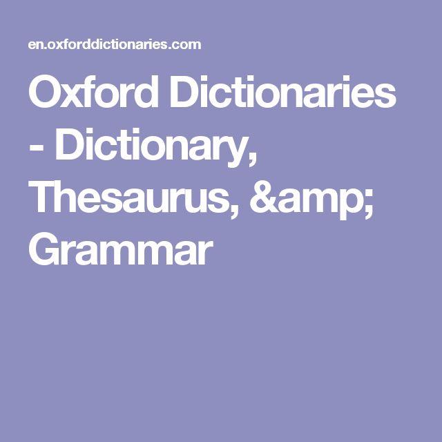 Oxford Dictionaries - Dictionary, Thesaurus, & Grammar