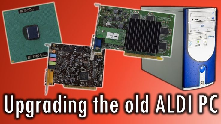 Upgrading the Aldi Supermarket PC from 2000