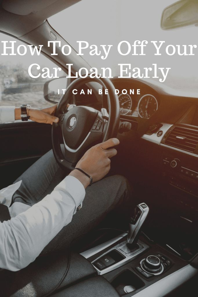 Pay Your Car Loan Off Early In 2020 Car Loans Paying Off Car Loan Refinance Car