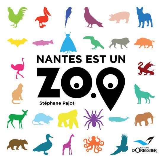 https://editionsdorbestier.wordpress.com/2015/09/15/nantes-est-un-zoo-nouveaute/