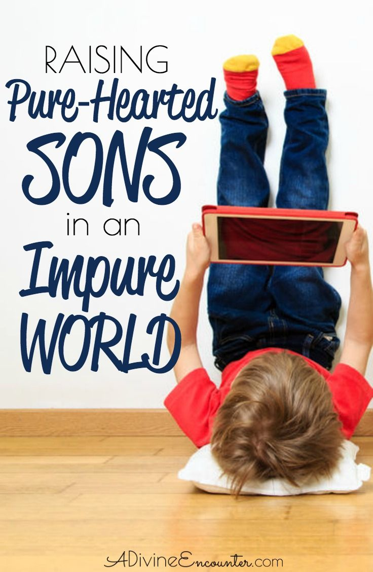 Raising Pure-Hearted Sons in an Impure World