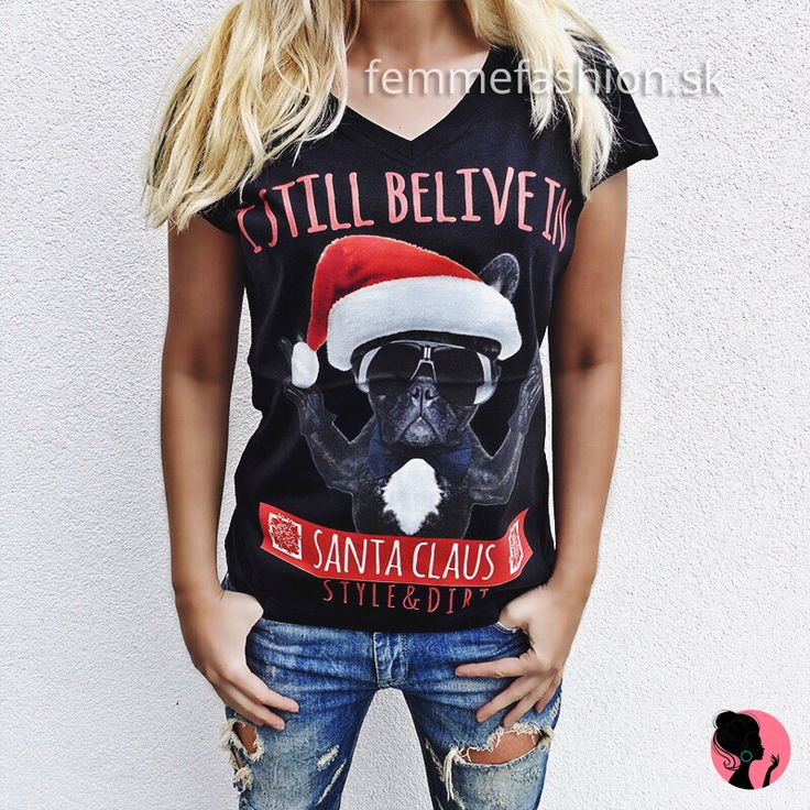 Tričko značky STYLE&DIRT- i still belive in santa claus čierne  http://femmefashion.sk/styledirt/2741-tricko-i-still-belive-in-santa-claus.html