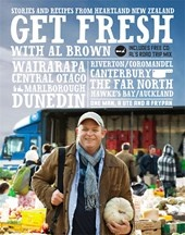Get Fresh with Al Brown: Stories & recipes from heartland New Zealand