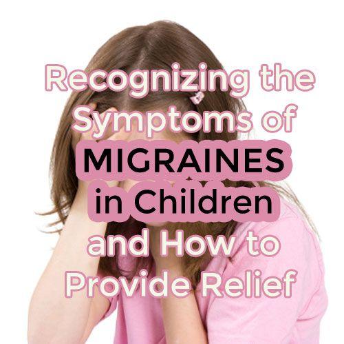 Recognizing the Symptoms of Migraines in Children