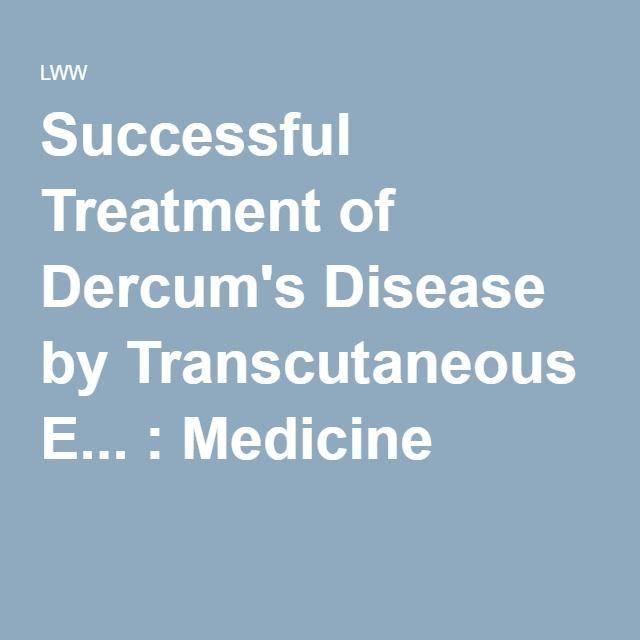 Successful Treatment of Dercum's Disease by Transcutaneous E... : Medicine