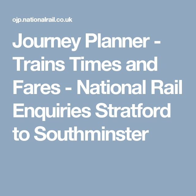 Journey Planner - Trains Times and Fares - National Rail Enquiries  Stratford to Southminster
