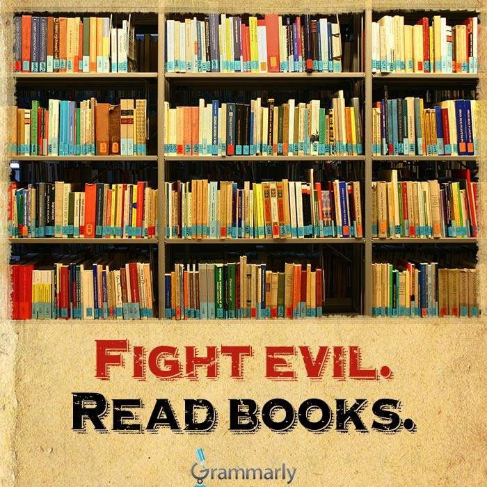 """""""Fight Evil. Read Books."""" - Unknown #quotes #writing #reading *"""