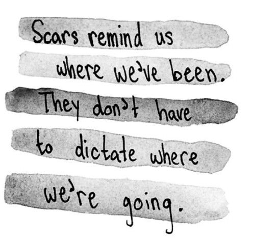 Scars remind us that the past is real awareness pinterest - Images remind us s ...
