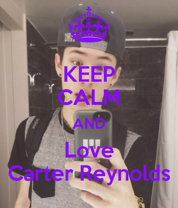 KEEP CALM AND Love Carter Reynolds - KEEP CALM AND CARRY ON Image ...