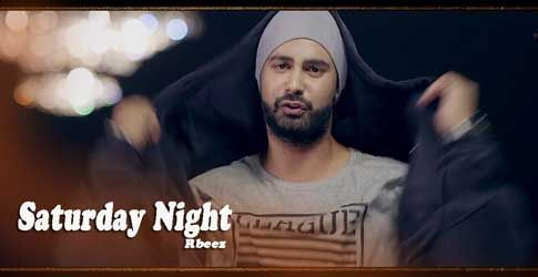 Saturday Night Lyrics by Rbeez, New Punjabi Song 2017. The Song lyrics written and sung by Rbeez, Rap by Maxy Singh and music composed by Jaymeet.            Saturday Night Lyrics from Rbeez's Latest Punjabi Song 2017 .