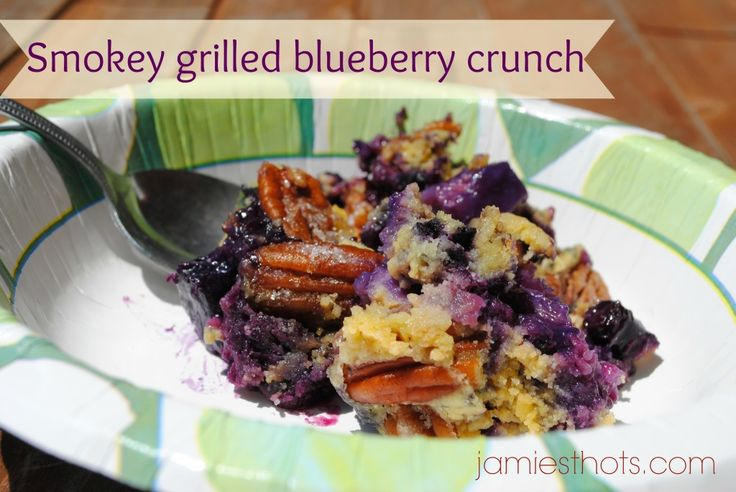 Smokey grilled blueberry crunch is a great dessert that doesn't require you to heat up the oven
