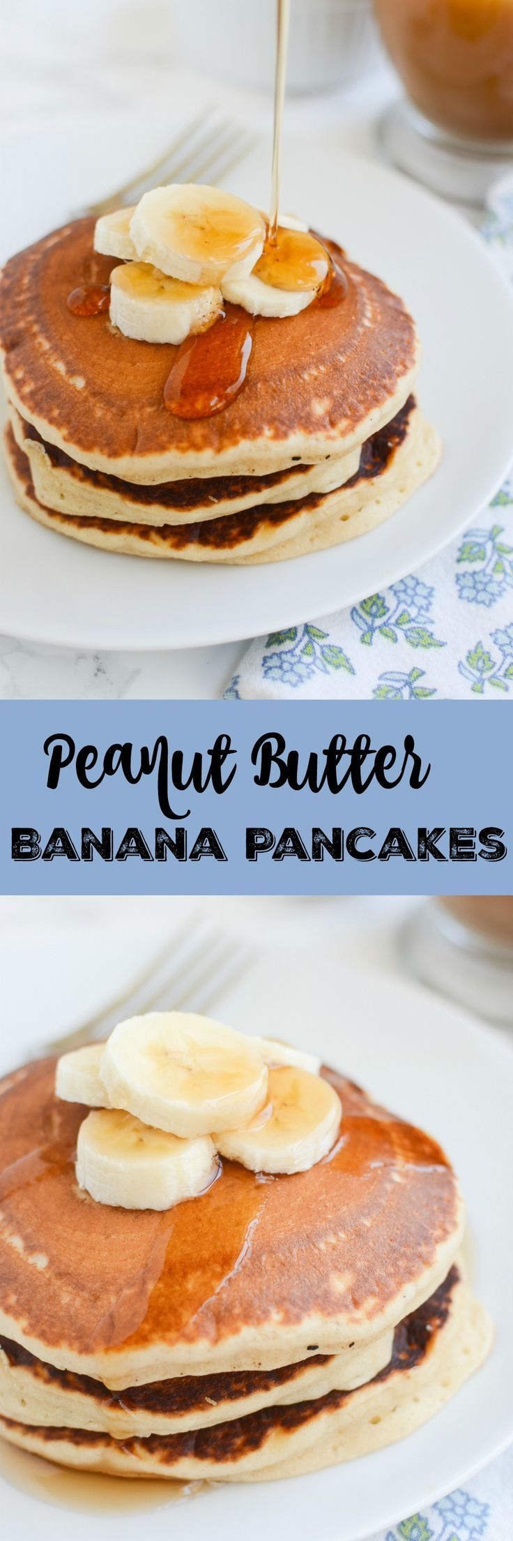 Peanut Butter Banana Pancakes - the most delicious pancakes recipe! Perfect for a relaxing weekend morning or breakfast for dinner!