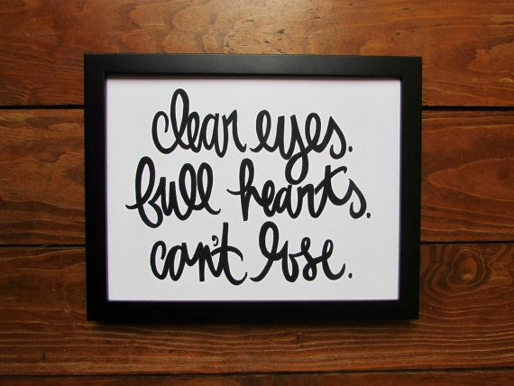 Typography Inspirational Print: clear eyes, full hearts, can't lose