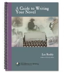 A Guide to Writing Your Novel | Institute for Excellence in Writing