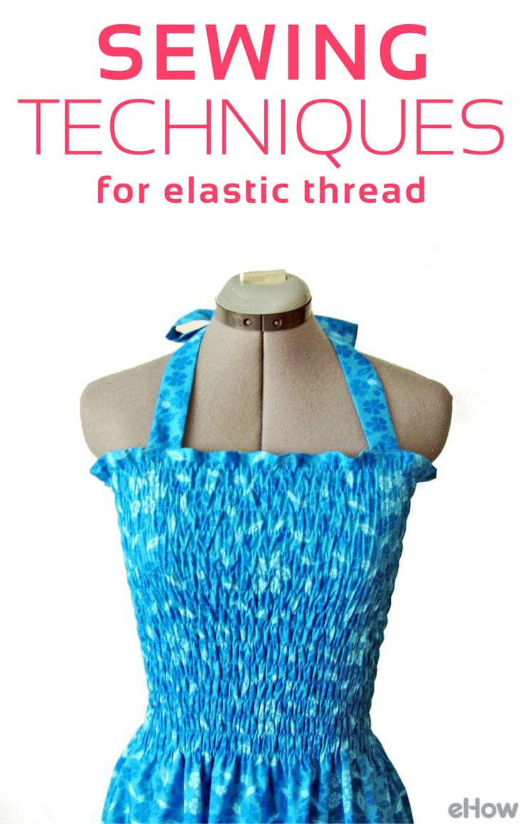 Simple sewing techniques when working with elastic thread! http://www.ehow.com/list_7184465_sewing-techniques-elastic-thread.html?utm_source=pinterest.com&utm_medium=referral&utm_content=freestyle&utm_campaign=fanpage