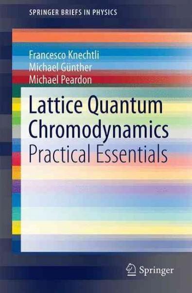 Lattice Quantum Chromodynamics: Practical Essentials