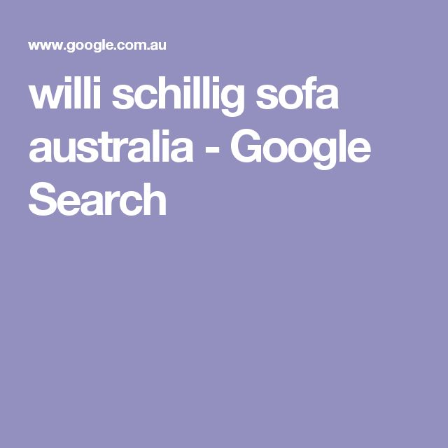 willi schillig sofa australia - Google Search