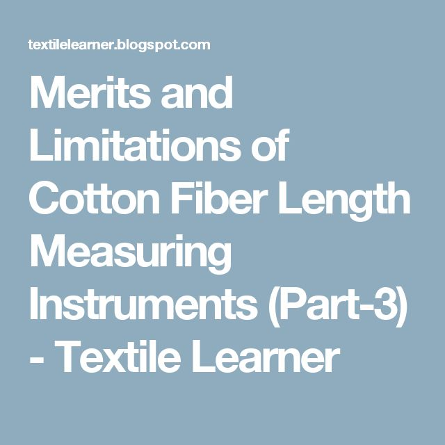 Merits and Limitations of Cotton Fiber Length Measuring Instruments (Part-3)  - Textile Learner