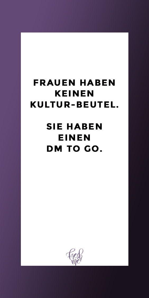 Lustige Sprüche #funny #lustig #sprüche #Frauen haben keinen Kultur-Beutel. Si… – Iris Riethmüller