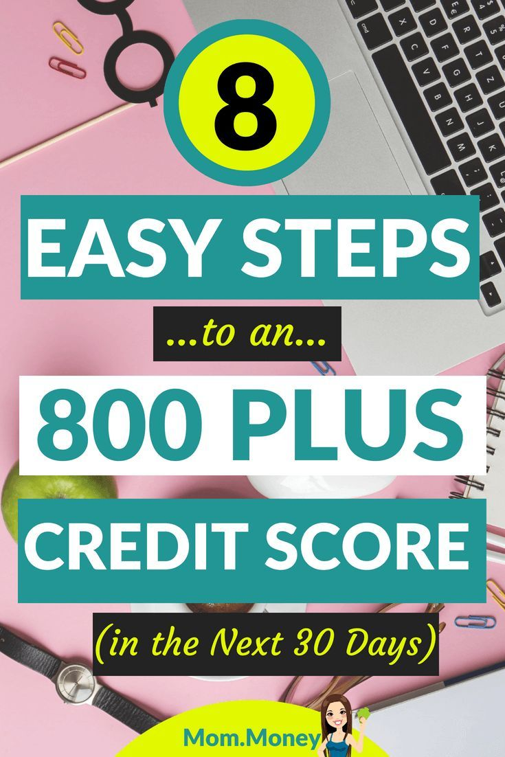 8 Easy Steps To An 800 Credit Score In The Next 30 Days