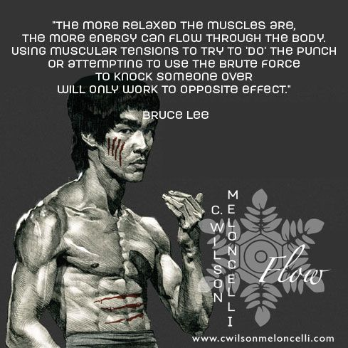 """A quote from #BruceLee """"The more relaxed the muscles are, the more energy can #Flow through the body. Using muscular tensions to try to 'do' the punch or attempting to use the brute force to knock someone over will only work to opposite effect."""" #Relaxation"""