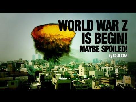 World War Z is Begin : Maybe spoiled.