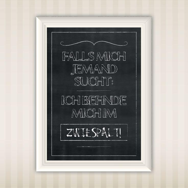 Falls mich jemand sucht: Ich befinde mich im Zwiespalt! | A3 | Print | Chalkboard | Tafellook | Typo | Art | Design | Wall Art | schöne Sprüche