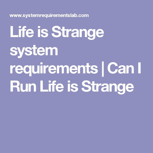 Life is Strange system requirements |  Can I Run Life is Strange
