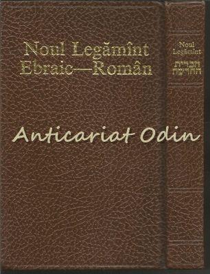 Noul Legamant Ebraic-Roman - Editie: Bilingva