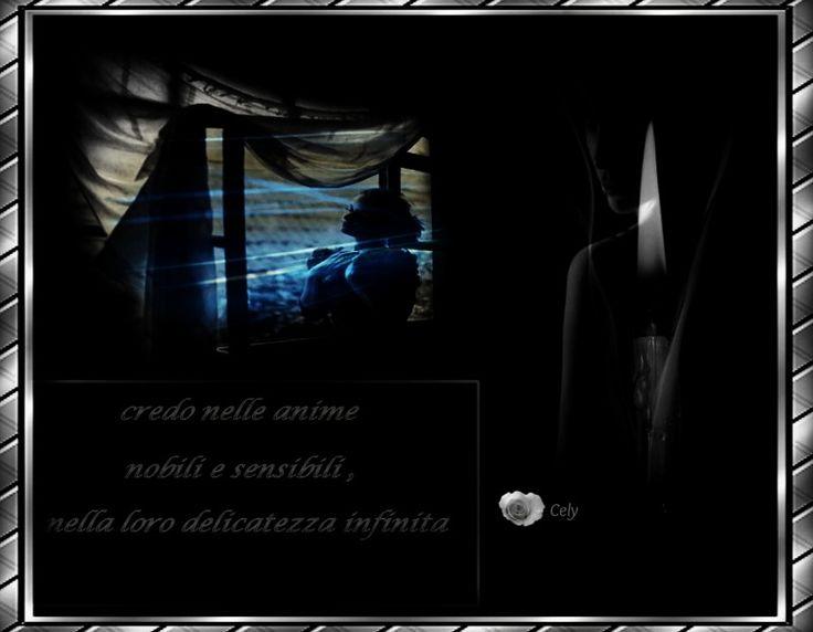 ★★★ ღ Credo nelle anime nobili e sensibili... nella loro debolezza infinita...ღ ★★★