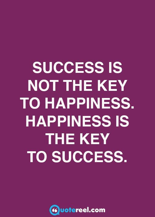 Deep Truth Quotes: Happiness Is The Key To Success