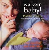 Welkom Baby!-Mallika Chopra-9789044312966- € 15,50.   100 Beloftes Aan Mijn Kind. Persoonlijke verhalen, levenslessen, spirituele overpeinzingen en opvoedtips voor aanstaande moeders.  LEES VERDER OF BESTEL BIJ TOPBOOKS VIA : http://www.bol.com/nl/p/welkom-baby-100-beloftes-aan-mijn-kind/1001004002501018/prijsoverzicht/?sort=price=desc=new