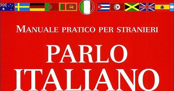 Parlo Italiano Manuale Pratico Per Stranieri Pdf