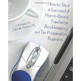 How to Start a Successful Home-Based Freelance Bookkeeping and Tax Preparation Business (Paperback)By C. Pinheiro