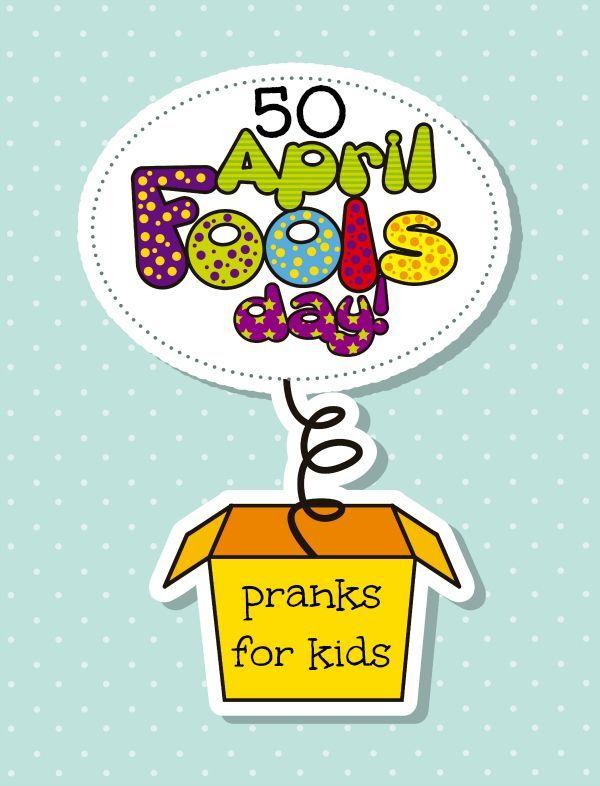 50 April Fools Day Pranks for Kids