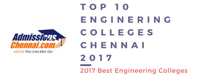 Top 10 Engineering Colleges in Chennai 2017 Private Engineering Colleges and Private Universities For Admission Procedure Fees Structure Call 9030556009    http://admissionschennai.com/admissions/engineering/top-10-engineering-colleges-chennai-2017/