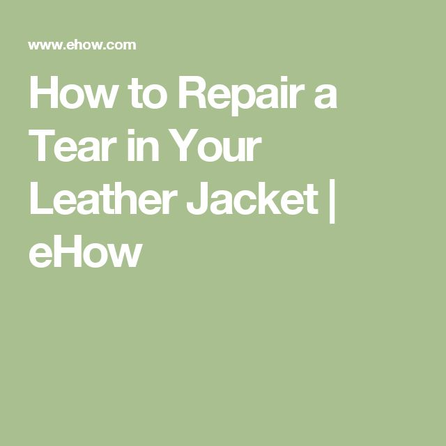 How to Repair a Tear in Your Leather Jacket | eHow