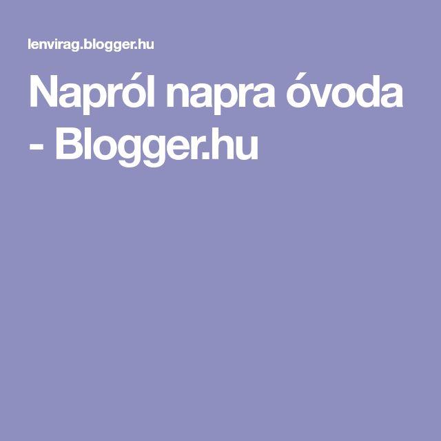 Napról napra óvoda - Blogger.hu