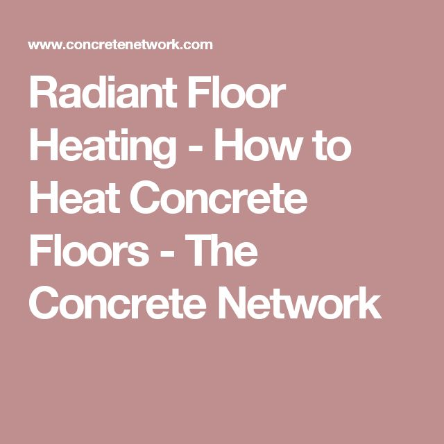 Radiant Floor Heating - How to Heat Concrete Floors - The Concrete Network