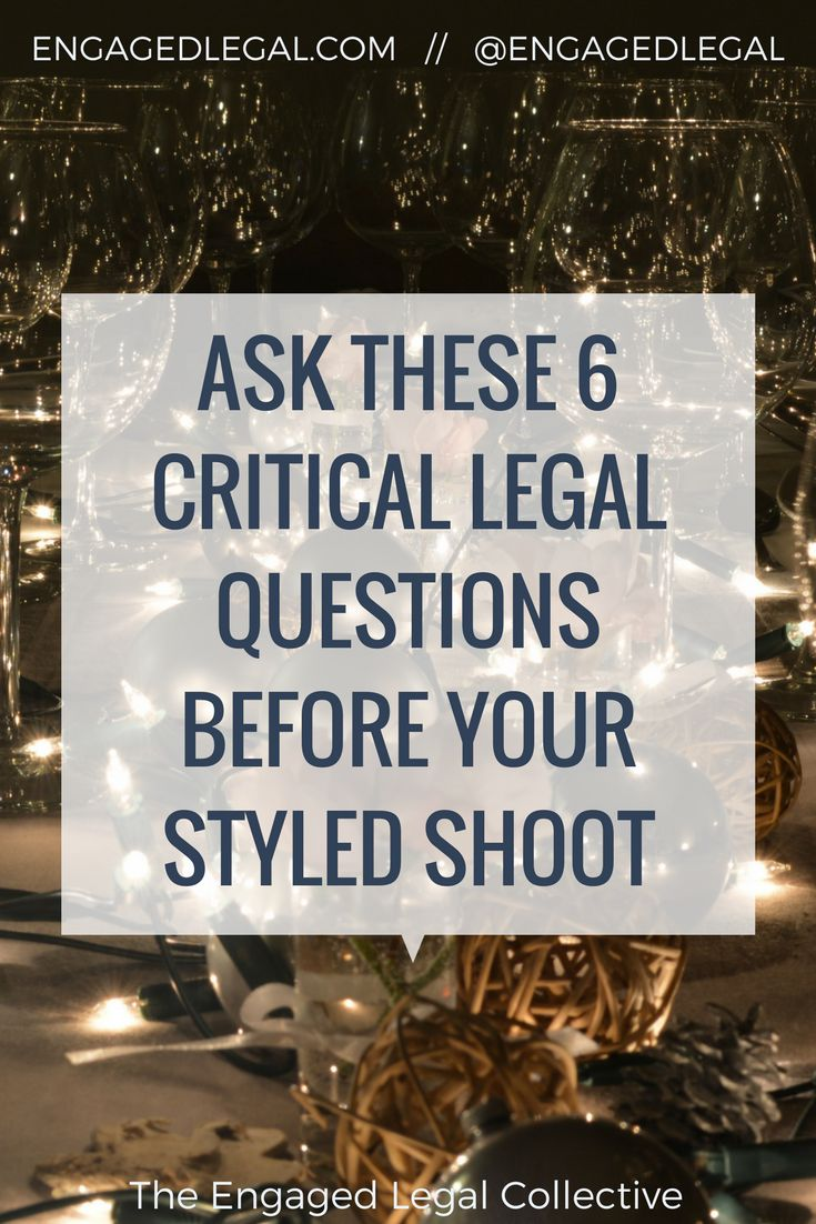 "6 Critical Legal Questions To Ask Before Your Styled Shoot!  A breakdown of what you NEED to cover in a contract before you even set foot on set. Oh, and there's a bonus ""not-really-legal-but-still-majorly-important"" tip in there for you too, just because we dig you that much - engagedlegal.com"