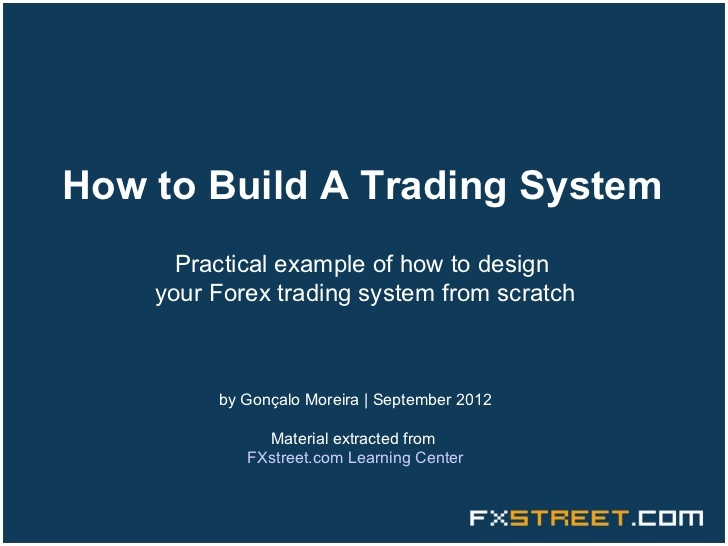 how-to-build-a-trading-system by FXstreet.com via Slideshare