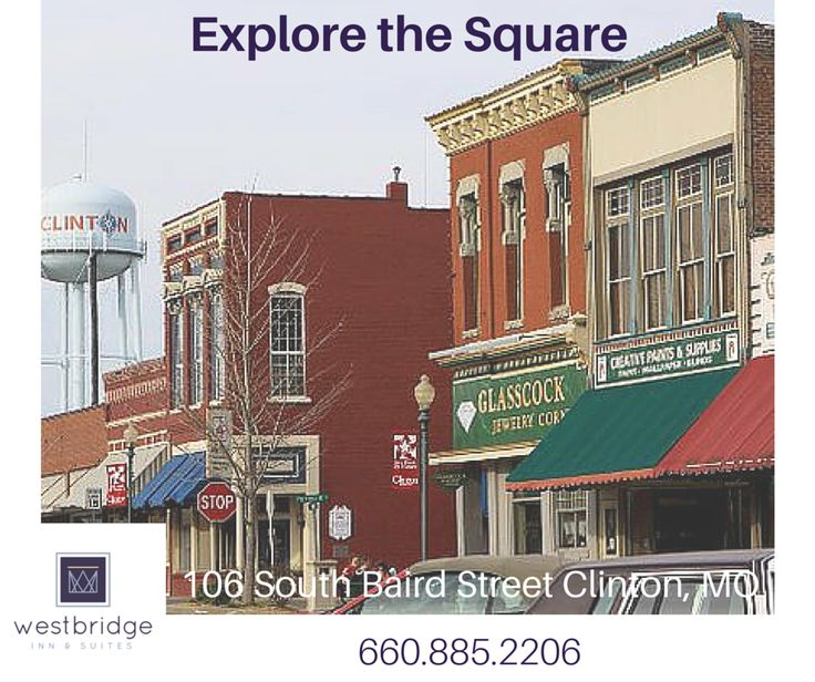 Explore Clinton, Missouri! #ClintonMO #TheSquare #HotelsinClinton Westbridge Inn & Suites - http://www.westbridgeinnandsuites.com/clinton-missouri-get-ready-for-antique-shopping/